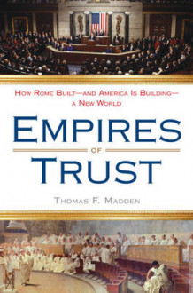 Empires of Trust av Professor Thomas F Madden (Heftet)