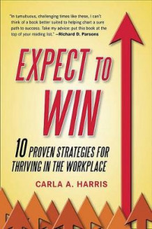 Expect to Win av Carla A Harris (Heftet)