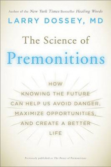 The Science of Premonitions av Larry Dossey (Heftet)