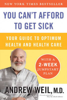 You Can't Afford to Get Sick av Andrew T. Weil (Heftet)