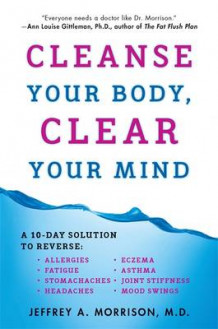 Cleanse Your Body, Clear Your Mind av Jeffrey A. Morrison (Heftet)