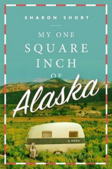 My One Square Inch of Alaska av Sharon Short (Heftet)