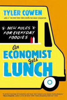 An Economist Gets Lunch av Tyler Cowen (Heftet)