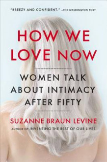 How We Love Now av Dr Suzanne Braun Levine (Heftet)