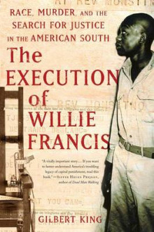 The Execution of Willie Francis av Gilbert King (Heftet)