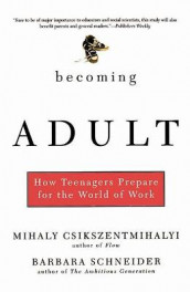 Becoming Adult av Mihaly Csikszentmihalyi og Barbara Schneider (Heftet)