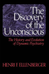 The Discovery Of The Unconscious av Henri F. Ellenberger (Heftet)