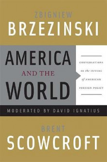 America and the World av Zbigniew Brzezinski og Brent Scowcroft (Heftet)