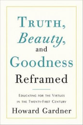 Truth, Beauty, and Goodness Reframed av Howard Gardner (Innbundet)