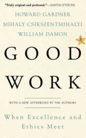 Good Work av Mihaly Csikszentmihalyi, William Damon og Howard Gardner (Heftet)