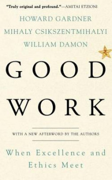 Good Work av Howard Gardner, Mihaly Csikszentmihalyi og William Damon (Heftet)