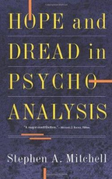 Hope And Dread In Psychoanalysis av Stephen A. Mitchell (Heftet)