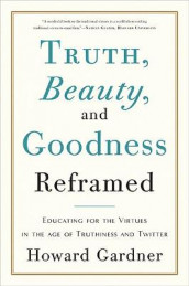 Truth, Beauty, and Goodness Reframed av Howard Gardner (Heftet)