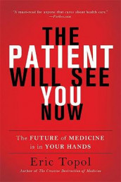 The Patient Will See You Now av Eric Topol (Heftet)