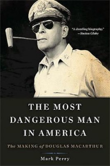 The Most Dangerous Man in America av Mark Perry (Heftet)