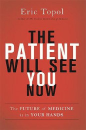 The Patient Will See You Now av Eric Topol (Innbundet)