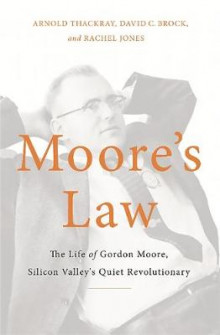 Moore's Law av Arnold Thackray, David Brock og Rachel Jones (Innbundet)