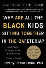 Omslag - Why Are All the Black Kids Sitting Together in the Cafeteria?