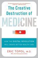 The Creative Destruction of Medicine (Revised and Expanded Edition) av Eric Topol (Heftet)