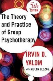 Theory and Practice of Group Psychotherapy, Fifth Edition av Molyn Leszcz og Irvin D. Yalom (Innbundet)