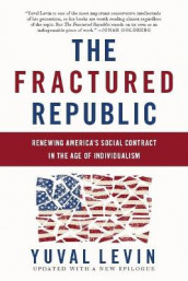 The Fractured Republic (Revised Edition) av Yuval Levin (Heftet)