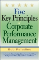 Five Key Principles of Corporate Performance Management av Bob Paladino (Innbundet)
