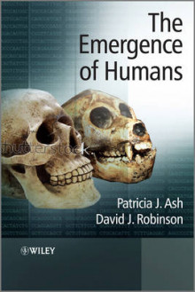 The Emergence of Humans av Patricia J. Ash og David J. Robinson (Innbundet)