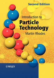 Introduction to Particle Technology (Heftet)