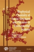 Biophysical Chemistry of Fractal Structures and Processes in Environmental Systems (Innbundet)