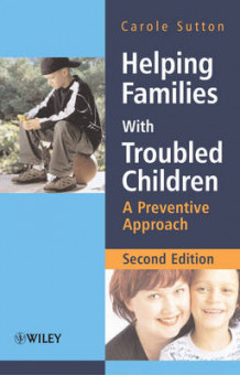 Helping Families with Troubled Children - a Preventive Approach 2E av Carole Sutton (Innbundet)