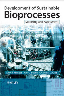 Development of Sustainable Bioprocesses av Elmar Heinzle, Arno P. Biwer og C. L. Cooney (Innbundet)