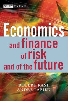 Economics and Finance of Risk and of the Future av Robert Kast og Andre Lapied (Innbundet)