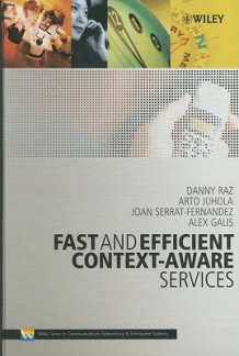 Fast and Efficient Context-Aware Services av Danny Raz, Arto Tapani Juhola, Joan Serrat-Fernandez og Alex Galis (Innbundet)