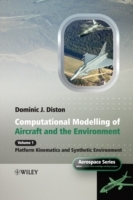 Computational Modelling and Simulation of Aircraft and the Environment: Platform Kinematics and Synthetic Environment v. 1 av Dominic J. Diston (Innbundet)