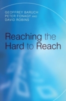 Reaching the Hard to Reach av Geoffrey Baruch, Peter Fonagy og David Robins (Heftet)
