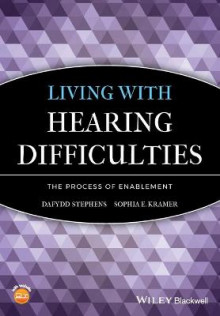 Living with Hearing Difficulties av Dafydd Stephens (Heftet)