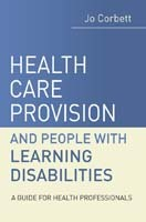 Health Care Provision for People with Learning Disabilities av Jo Corbett (Heftet)