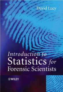 Introductory Statistics for Forensic Scientists av D. Lucy (Innbundet)
