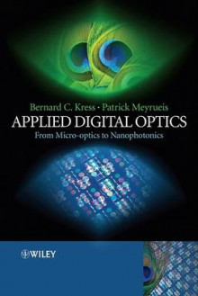 Applied Digital Optics av Bernard C. Kress og Patrick Meyrueis (Innbundet)