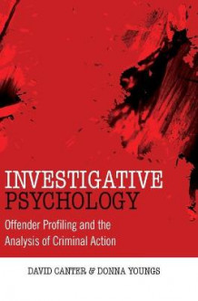 Investigative Psychology av David V. Canter og Dr. Donna Youngs (Innbundet)