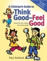 A Clinician's Guide to Think Good-feel Good - Using Cbt with Children and Young People av Paul Stallard (Heftet)