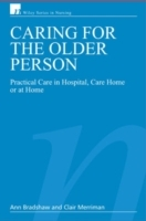 Caring for the Older Person av Ann Bradshaw, Clair Merriman og Juliet Bostwick (Heftet)