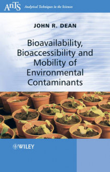 Bioavailability, Bioaccessibility and Mobility of Environmental Contaminants av J.R. Dean (Innbundet)