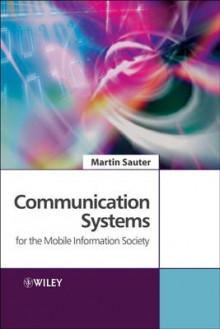 Communication Systems for the Mobile Information Society av Martin Sauter (Innbundet)