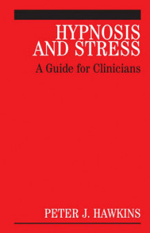 Hypnosis and Stress av Peter J. Hawkins (Innbundet)