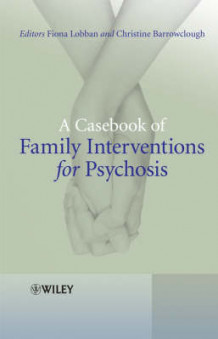 A Casebook of Family Interventions for Psychosis (Innbundet)