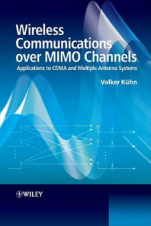 Wireless Communications Over MIMO Channels av Volker Kuhn (Innbundet)