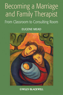 Becoming a Marriage and Family Therapist av D. Eugene Mead (Innbundet)