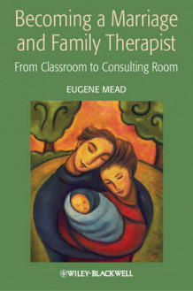 Becoming a Marriage and Family Therapist av D. Eugene Mead (Heftet)