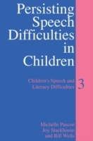 Persisting Speech Difficulties in Children: Bk. 3 av Michelle Pascoe, Joy Stackhouse og Bill Wells (Heftet)